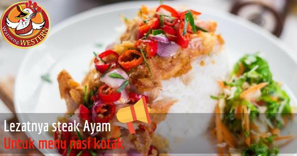 Lezatnya Steak Ayam untuk Pilihan Menu Nasi Kotak Jakarta