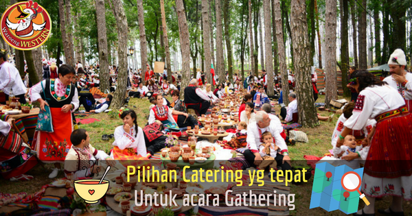 pilihlah catering jakarta yg tepat untuk acara gathering yang spesial