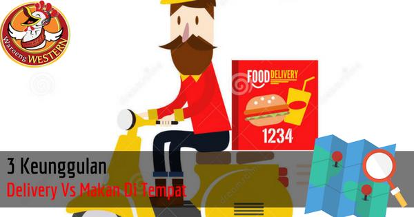 3 Keunggulan Delivery Makanan Dibanding Makan Di Tempat