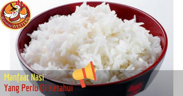 Manfaat Nasi yang Perlu Anda Ketahui