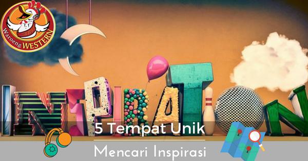 5  Tempat untuk Mencari Inspirasi