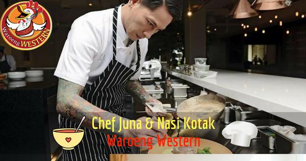 Chef Juna dan Nasi Kotak Waroeng Western