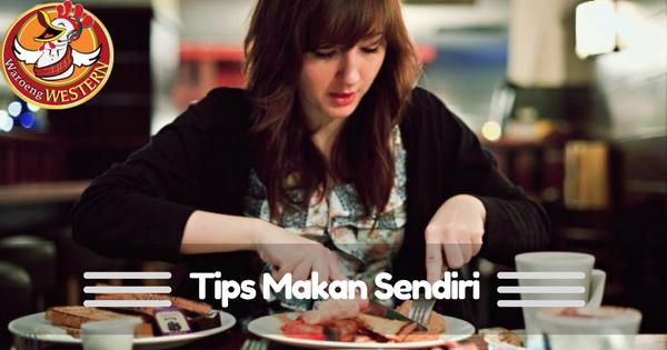 Tips Makan Sendirian