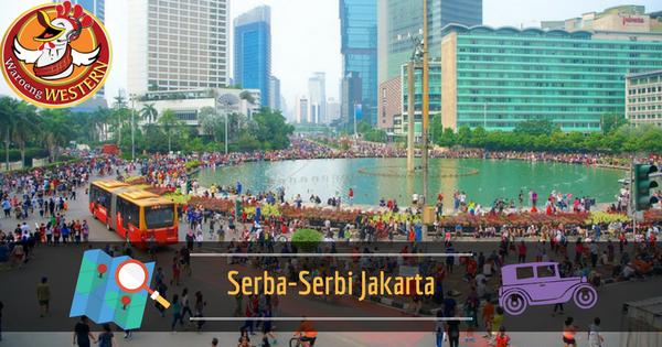 Serba – Serbi Hal yang Pasti Diketahui Penduduk Jakarta