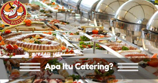 Apa Itu Catering?