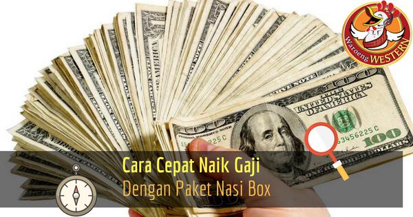 Cara Biar Cepat Naik Gaji dengan Paket Nasi Box