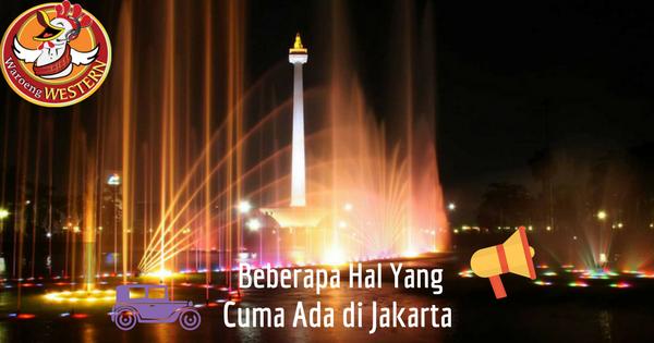 Hal Berikut Cuma Bisa Ditemukan di Jakarta