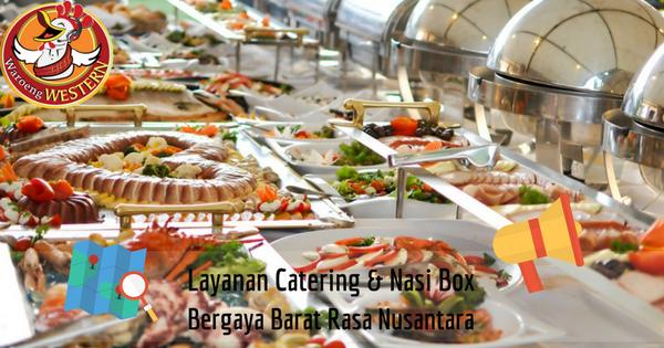 Layanan catering dan nasi box Bergaya Barat Dengan Cita Rasa Khas Nusantara
