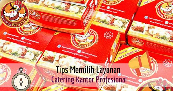 Tips Memilih Layanan Catering Kantor Profesional