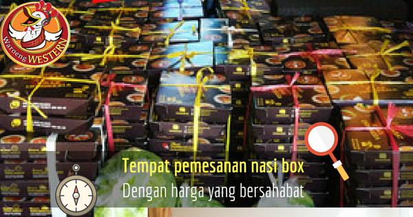 Waroeng Western: Pilihan Tepat Tempat Jual Pemesanan Nasi Box Jakarta Dengan Harga Bersahabat